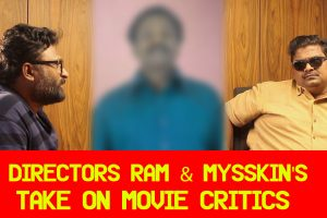 Directors Ram and Mysskin's take on movie critics