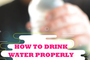 How to drink water properly