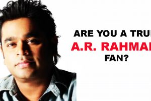 Are you a true A.R. Rahman fan?