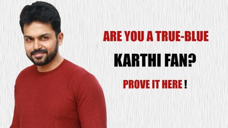 Prove that you are actor Karthi's biggest fan by taking this QUIZ